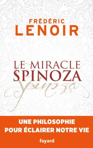FREDERIC LENOIR – LE MIRACLE SPINOZA